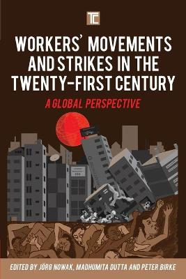 Workers' Movements and Strikes in the Twenty-First Century: A Global Perspective - Transforming Capitalism (Paperback)