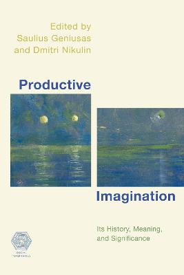 Productive Imagination: Its History, Meaning and Significance - Social Imaginaries (Hardback)