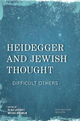 Heidegger and Jewish Thought: Difficult Others - New Heidegger Research (Paperback)