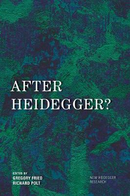 After Heidegger? - New Heidegger Research (Paperback)