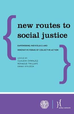 New Routes to Social Justice: Empowering Individuals and Innovative Forms of Collective Action (Paperback)