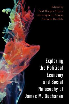 Exploring the Political Economy and Social Philosophy of James M. Buchanan - Economy, Polity, and Society (Hardback)
