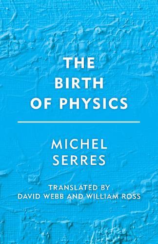 The Birth of Physics - Groundworks (Hardback)