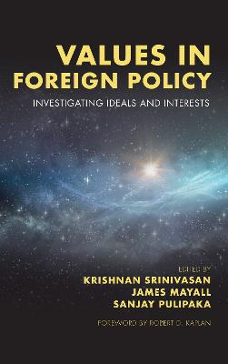 Values in Foreign Policy: Investigating Ideals and Interests (Hardback)