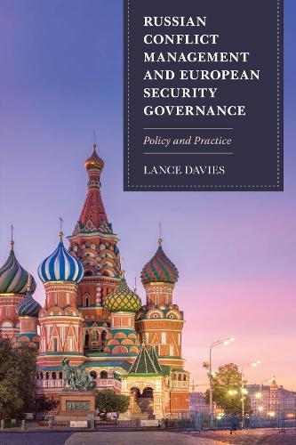 Russian Conflict Management and European Security Governance: Policy and Practice (Hardback)