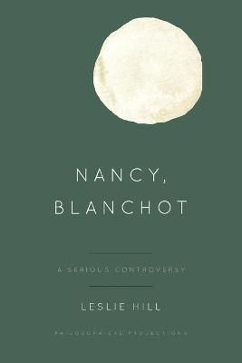 Nancy, Blanchot: A Serious Controversy - Philosophical Projections (Paperback)