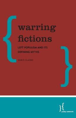 Warring Fictions: Left Populism and its Defining Myths (Paperback)
