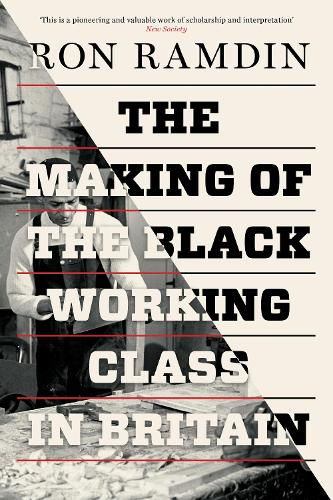 The Making of the Black Working Class in Britain (Paperback)