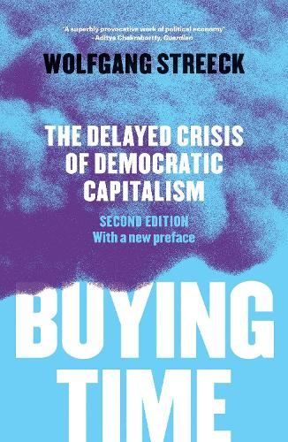 Buying Time: The Delayed Crisis of Democratic Capitalism (Paperback)