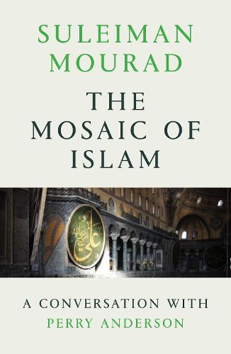 The Mosaic of Islam: A Conversation with Perry Anderson (Paperback)