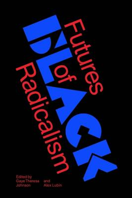 Futures of Black Radicalism (Hardback)
