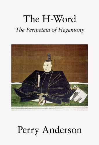 The H-Word: The Peripeteia of Hegemony (Hardback)