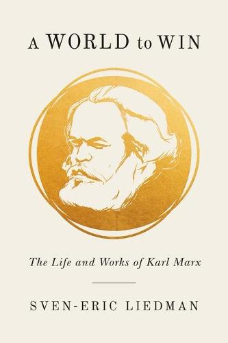 A World to Win: The Life and Works of Karl Marx (Paperback)