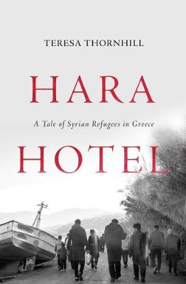 Hara Hotel: A Tale of Syrian Refugees in Greece (Paperback)