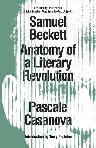 Samuel Beckett: Anatomy of a Literary Revolution (Paperback)