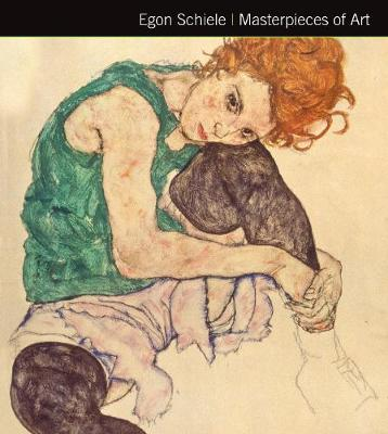 Egon Schiele Masterpieces of Art - Masterpieces of Art (Hardback)