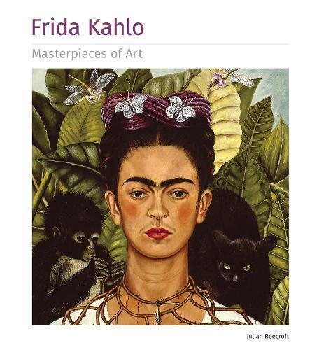 Frida Kahlo Masterpieces of Art - Masterpieces of Art (Hardback)