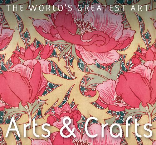 Arts & Crafts - The World's Greatest Art (Paperback)