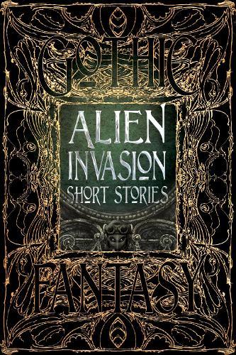Alien Invasion Short Stories - Gothic Fantasy (Hardback)