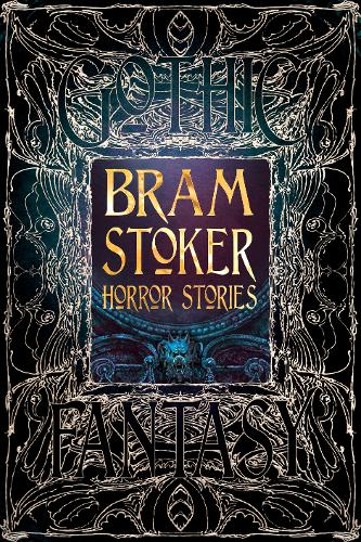 Bram Stoker Horror Stories - Gothic Fantasy (Hardback)