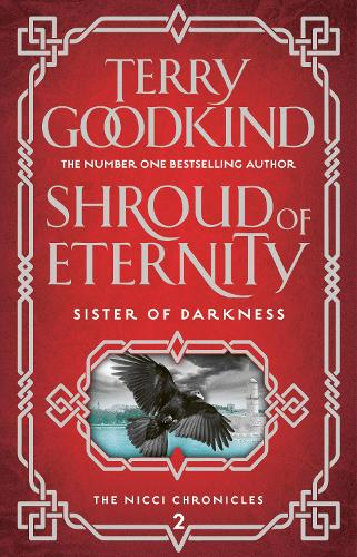 Shroud of Eternity - Sister of Darkness: The Nicci Chronicles 2 (Hardback)