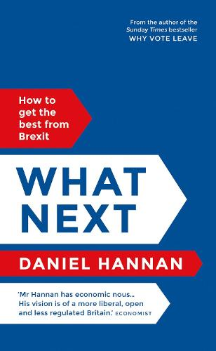 What Next: How to get the best from Brexit (Hardback)