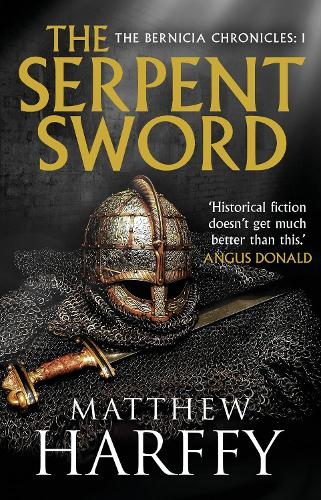 The Serpent Sword - The Bernicia Chronicles 1 (Hardback)