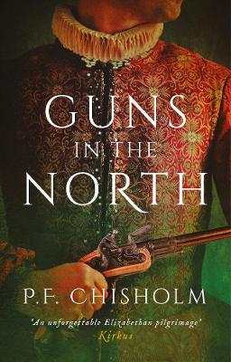 Guns in the North - Sir Robert Carey Mysteries Omnibus 1 (Hardback)
