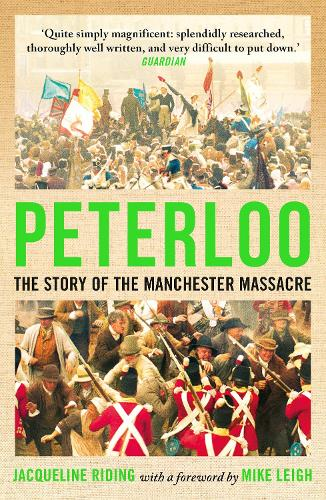 Peterloo: The Story of the Manchester Massacre (Paperback)