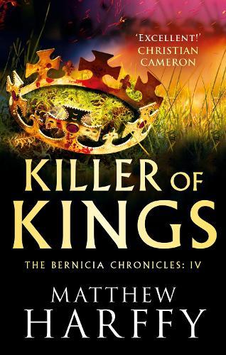 Killer of Kings - The Bernicia Chronicles 4 (Hardback)