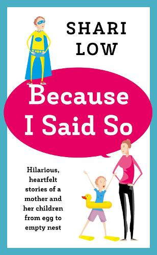 Because I Said So: And Other Unreasonable Tales of Motherhood (Hardback)