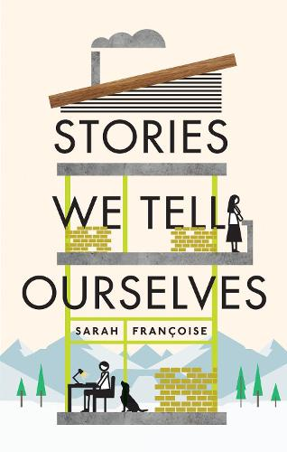 Stories We Tell Ourselves (Hardback)