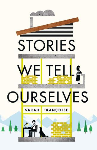 Stories We Tell Ourselves (Paperback)
