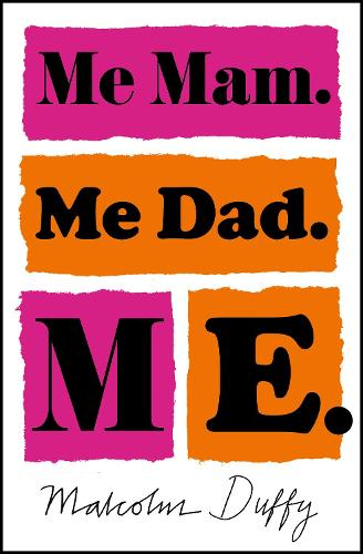 Cover of the book, Me Mam. Me Dad. Me..