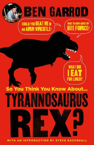 So You Think You Know About Tyrannosaurus Rex? - So You Think You Know About... Dinosaurs? (Hardback)