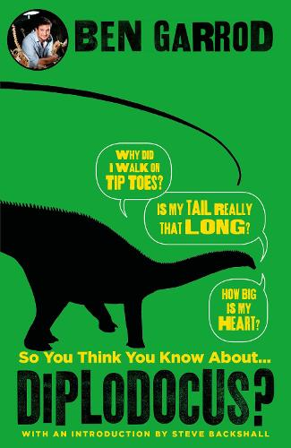 So You Think You Know About Diplodocus? - So You Think You Know About... Dinosaurs? (Hardback)