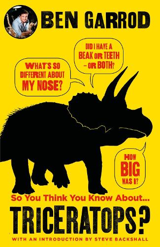 So You Think You Know About Triceratops? - So You Think You Know About... Dinosaurs? (Hardback)