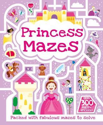Princess Mazes - S & A Maze Fun (Paperback)
