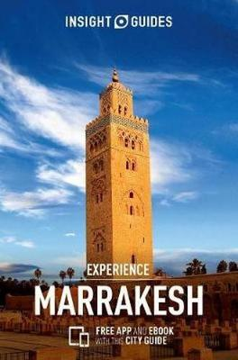 Insight Guides Experience Marrakech (Travel Guide with Free eBook) - Insight Experience Guides (Paperback)