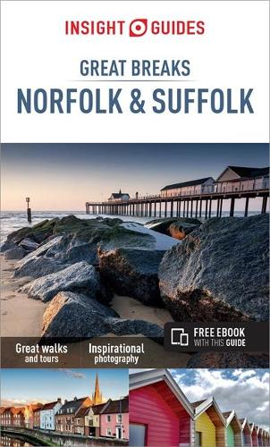 Insight Guides Great Breaks Norfolk & Suffolk - Insight Great Breaks (Paperback)