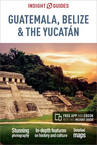 Insight Guides Guatemala, Belize and Yucatan - Insight Guides (Paperback)