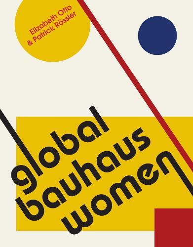 Global Bauhaus Women (Hardback)