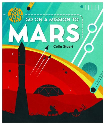 So You Want to go on a Mission to Mars (Hardback)