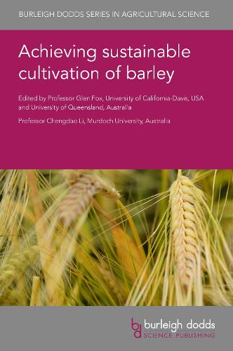 Achieving Sustainable Cultivation of Barley - Burleigh Dodds Series in Agricultural Science 74 (Hardback)