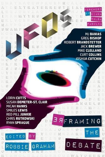 UFOs: Reframing the Debate (Paperback)