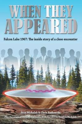 When They Appeared: Falcon Lake 1967: The Inside Story of a Close Encounter (Paperback)