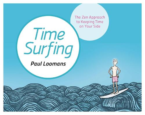 Time Surfing: The Zen Approach to Keeping Time on Your Side (Hardback)