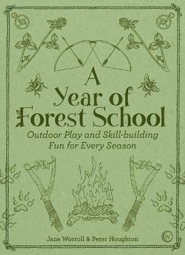 A Year of Forest School: Outdoor Play and Skill-building Fun for Every Season (Paperback)