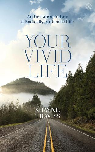 Your Vivid Life: An Invitation to Live a Radically Authentic Life (Paperback)