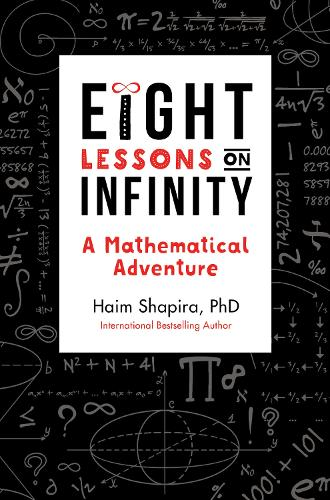 Eight Lessons on Infinity: A Mathematical Adventure (Paperback)